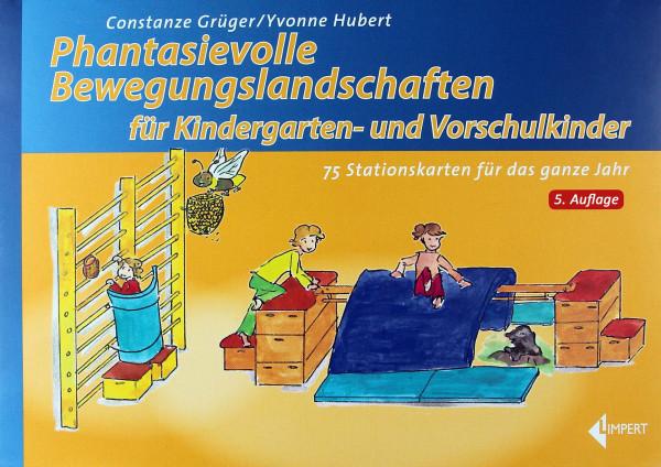 Phantasievolle Bewegungslandschaften für Kindergarten-u. Vorschulkinder