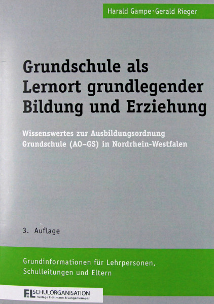 Grundschule als Lernort grund- legender Bildung und Erziehung